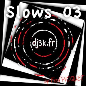 slows 03 by dj3k Fred PICQUET