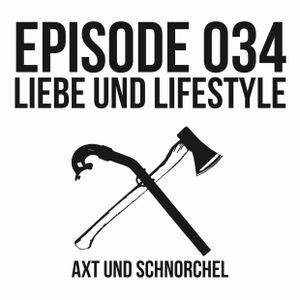 034 - LIEBE UND LIFESTYLE - AXT UND SCHNORCHEL PODCAST