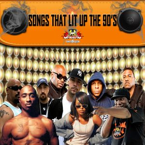 SONGS THAT LIT UP THE 90'S