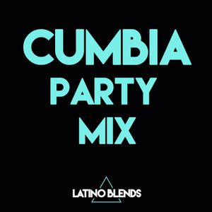 Cumbia Mix (Latino Blends) Puras Cumbias Para Bailar