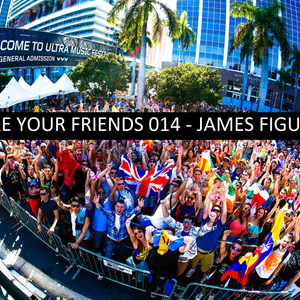 WE ARE YOUR FRIENDS 014 - JAMES FIGUEROA