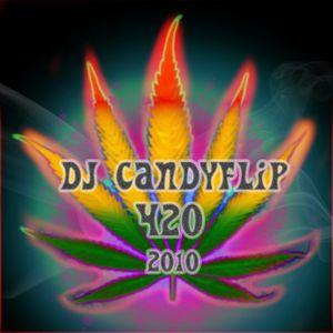 dj candyflip!!! - 420!!!