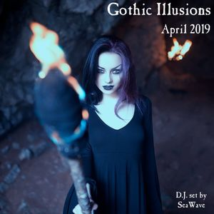 Gothic Illusions - April 2019 by DJ SeaWave