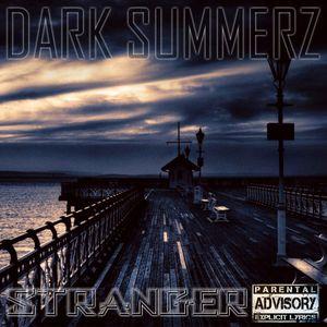 Stranger - Dark Summerz