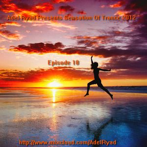 Adel Ryad Presents Sensation Of  Trance 2012 Episode 10