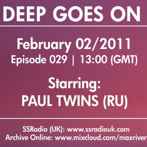 Deep Goes On 029 with Paul Twins