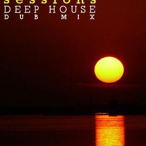 Sundown Sessions ( Deep House - Dub Mix )
