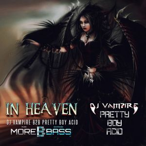 DJ Vampire & Pretty Boy Acid B2B - In Heaven Episode 2