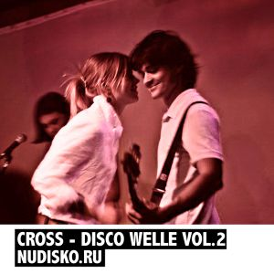 ND07 CROSS - DISCO WELLE VOL.2