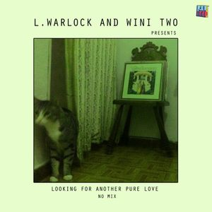 L. Warlock & wini two presents Looking For Another Pure Love