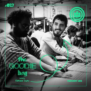 The Goodie Bag #027 (February 2018) - hosted by Esteban Tayta