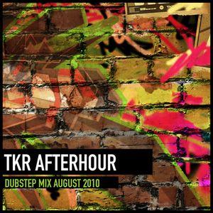 TKR Afterhour Dubstep Mix August 2010