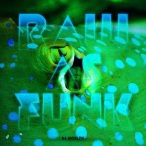 Dj Kotlyk - Raw as Funk