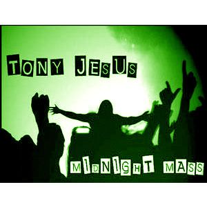 Midnight Mass w.Tony Jesus_6.27.14