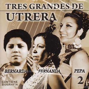 Fernanda, Bernarda y Pepa de Utrera — Tres Grandes de Utrera Vol.2 (2010)