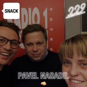 SNACK 229 - PAVEL NASADIL