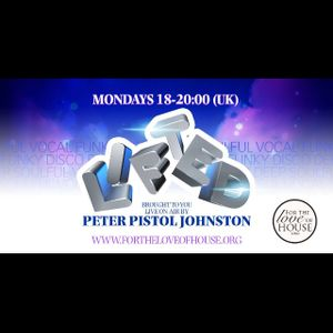 Lifted Radio House Show with DJ Peter Pistol Johnston 05-06-2017