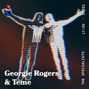 The Specialists with Georgie Rogers and Special Guest Teme - 27.02.20
