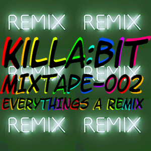Mixtape 002 - Everthings a Remix