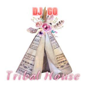 DJ GO Tribal House