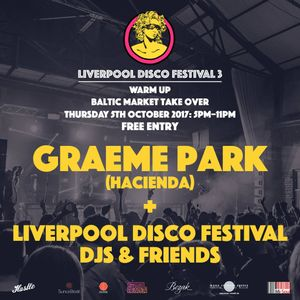 This Is Graeme Park: Liverpool Disco Festival 3 Warm Up Baltic Market Takeover Live DJ Set 05OCT17