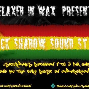 47 BLACK SHADOW SOUND UK RELAXED IN WAX 6.1.18 PT 2