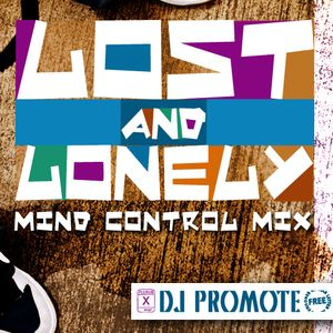 Lost and Lonely (Mind Control Mix) - Dj Promote