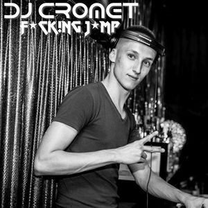 Dj Cromet F*CK!NG J*MP 002 (RadioShow Edition)