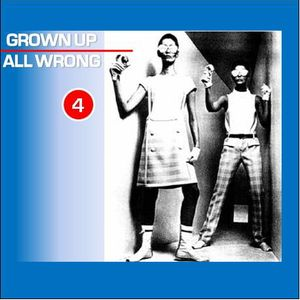 Grown Up All Wrong - Volume 4