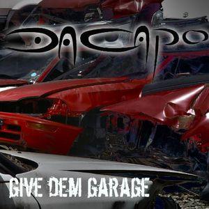 DaCapo - Give Dem Garage