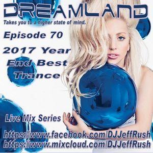 Dreamland Episode 70, December 27th, 2017, Year End Best Trance