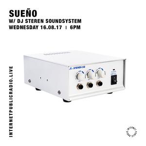 Sueño w/ DJ Steren Soundsystem - 16th August 2017