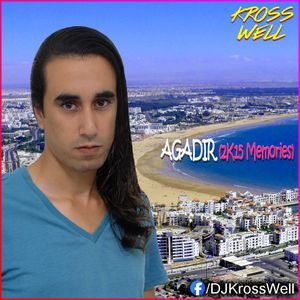 Kross Well - AGADIR (2K15 Memories) 05.11.2019