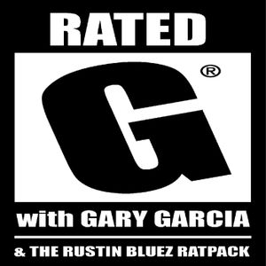 Episode 47 Prt 2 Rated G with Gary Garcia and the Rustin Bluez Rat Pack