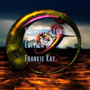 Technoid Sounds Edition 6 - Frankie Kay