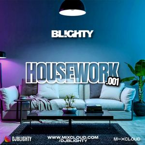 Housework.001 // House, Deep House, Pop House & U.K. House // Instagram: @djblighty
