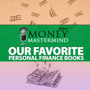 MMS079: Our Favorite Personal Finance Books