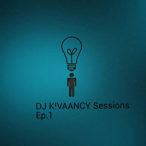 DJ K!VAANCY Sessions Ep.1