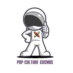 Pop Culture Cosmos Episode #45
