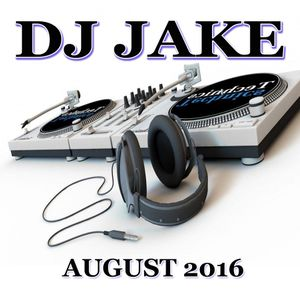 DJ JAKE - AUGUST 2016