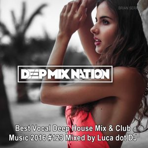Deepmixnation 123 best vocal deep house mix club for Best vocal house songs ever