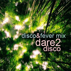dare2disco - disco&fever mix (08.2010)