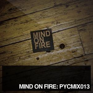 Mind on Fire - PYCMIX013