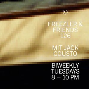 Freezler & Friends Nr. 126 – mit Jack Cousto