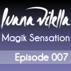 Magik Sensation - Episode 007 (Mixed by Luana Vilella)