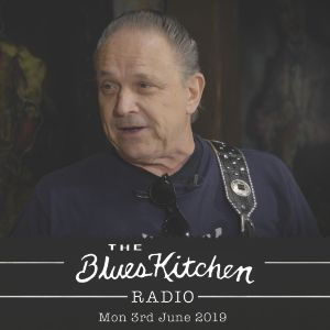 BLUES KITCHEN RADIO with Jimmie Vaughan - 3rd June 2019
