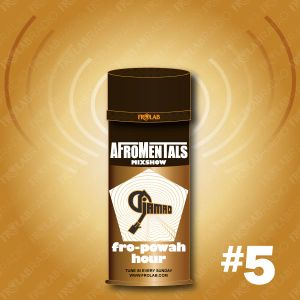 """Afromentals x Frolab """"FRO-POWAH HOUR"""" #5"""