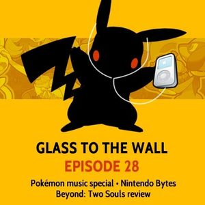 Glass to the Wall Ep.28: Pokémon Music Special