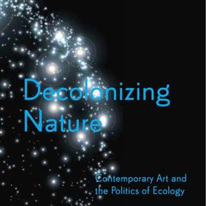 2016-07-14 The Showroom - Decolonizing Nature: T.J. Demos in Conversation