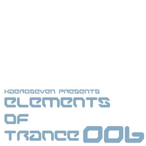 xaeroseven presents: elements of trance episode 006